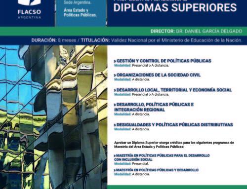 Abierta la inscripción DIPLOMAS SUPERIORES ÁREA ESTADO Y POLÍTICAS PÚBLICAS Abierta la inscripción hasta 31 de marzo – Ciclo 2020