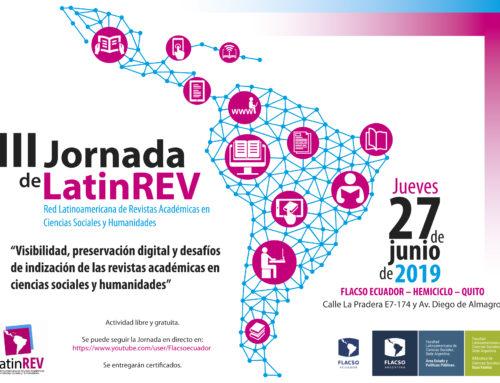 LatinREV-FLACSO: III Jornada – jueves 27 de junio en FLACSO Ecuador