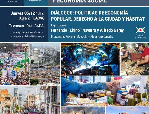 """Actividad académica del Diploma Superior en Desarrollo Local, Territorial y Economía Social Panel """"Diálogos: Políticas de Economía Popular, Derecho a la Ciudad y Hábitat"""""""