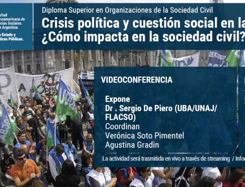 Conferencia Crisis política y cuestión social en la región ¿Cómo impacta en la sociedad civil?