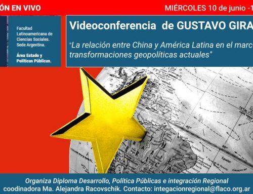 """Videoconferencia """"""""La relación entre China y América Latina en el marco de las transformaciones geopolíticas actuales"""""""""""