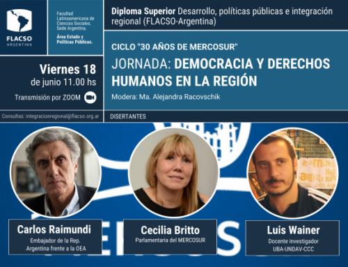 """Videoconferencia   """"30 años de MERCOSUR"""" Jornada: """"Democracia y Derechos Humanos en la Región"""""""