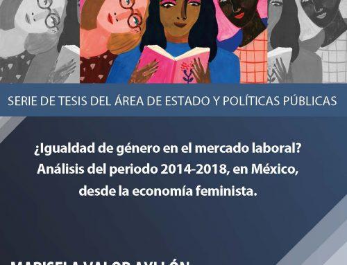 ¿Igualdad de género en el mercado laboral?  Análisis del periodo 2014-2018, en México, desde la economía feminista